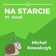 Na Starcie #1 - Excel - Michał Kowalczyk