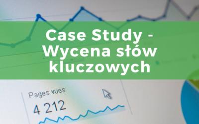 Jak wycenić słowa kluczowe do pozycjonowania – case study