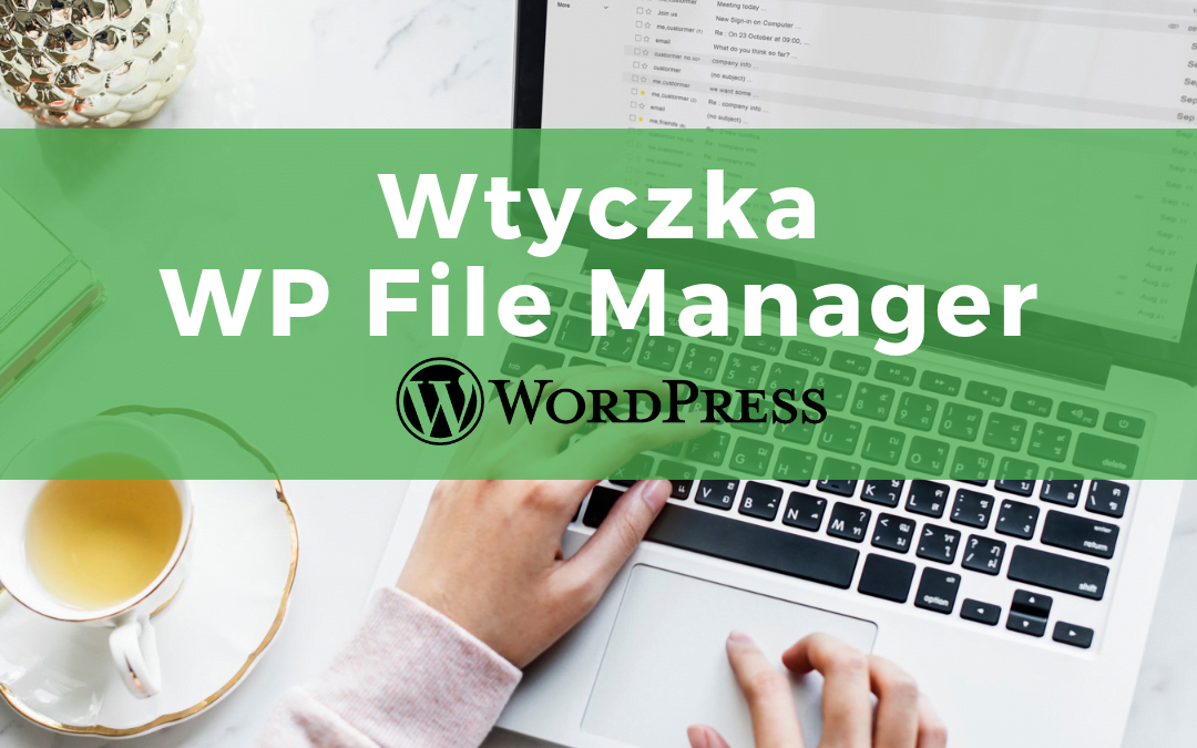 WP File Manager – wtyczka do zadań specjalnych