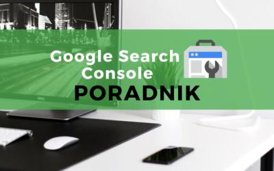 Google Serach Console – Poradnik