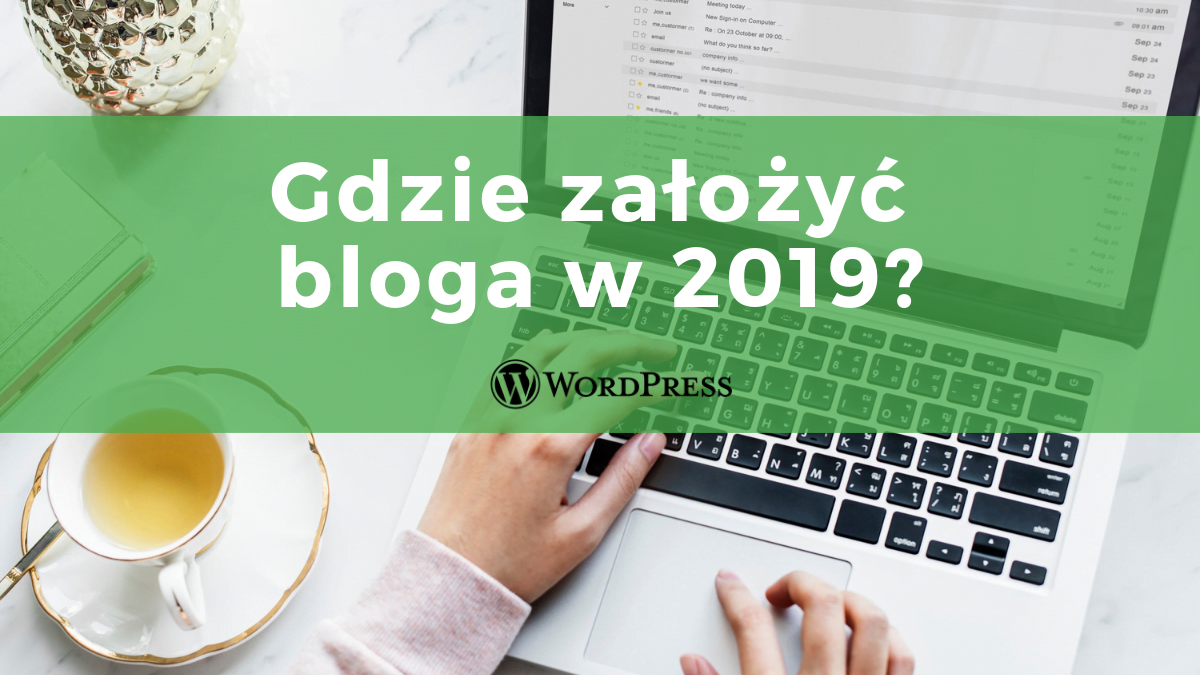 Jak założyć bloga w 2019?