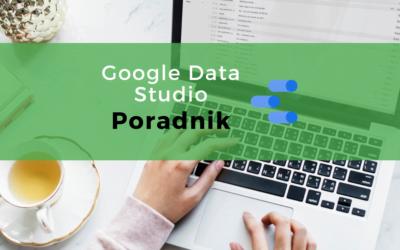 Google Data Studio – Poradnik